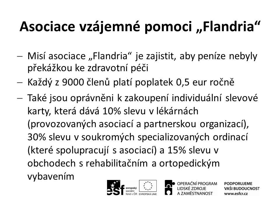 """Asociace vzájemné pomoci """"Flandria""""  Misí asociace """"Flandria"""" je zajistit, aby peníze nebyly překážkou ke zdravotní péči  Každý z 9000 členů platí p"""