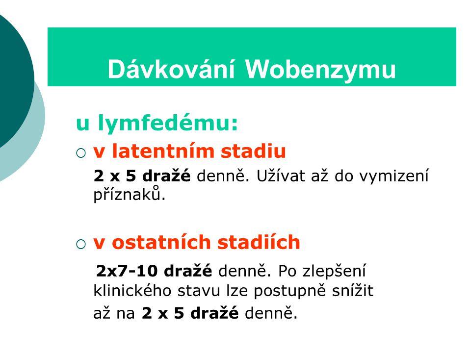 Dávkování Wobenzymu u lymfedému:  v latentním stadiu 2 x 5 dražé denně.
