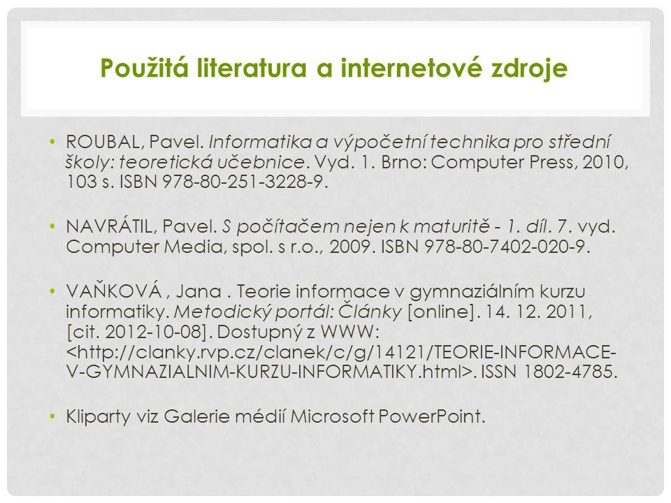 Použitá literatura a internetové zdroje • ROUBAL, Pavel.