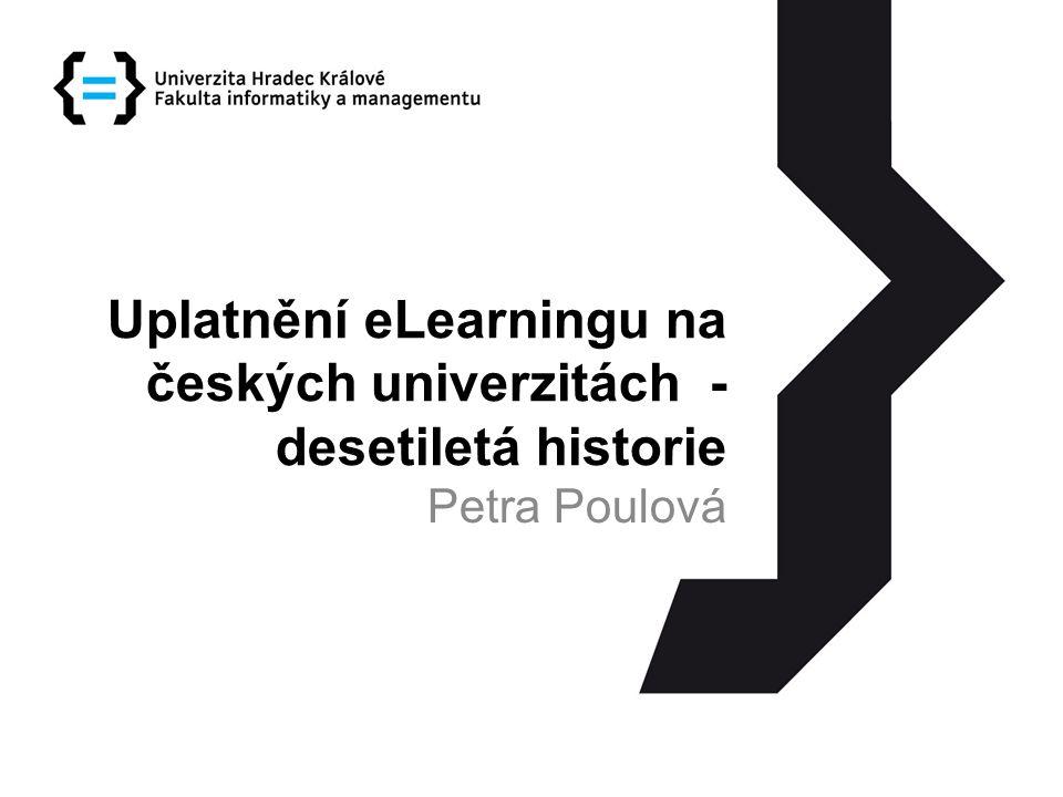 Uplatnění eLearningu na českých univerzitách - desetiletá historie Petra Poulová