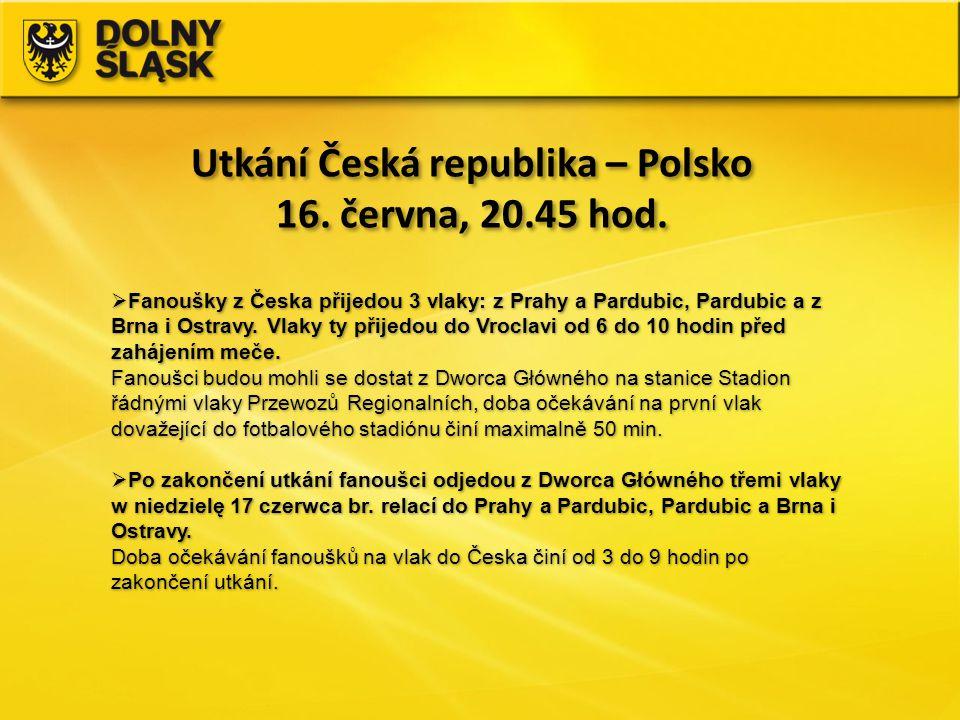 Utkání Česká republika – Polsko 16. června, 20.45 hod. Utkání Česká republika – Polsko 16. června, 20.45 hod.  Fanoušky z Česka přijedou 3 vlaky: z P