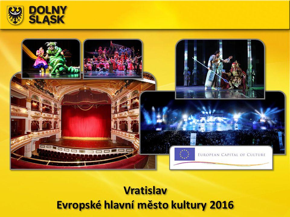 Vratislav Evropské hlavní město kultury 2016 Vratislav Evropské hlavní město kultury 2016