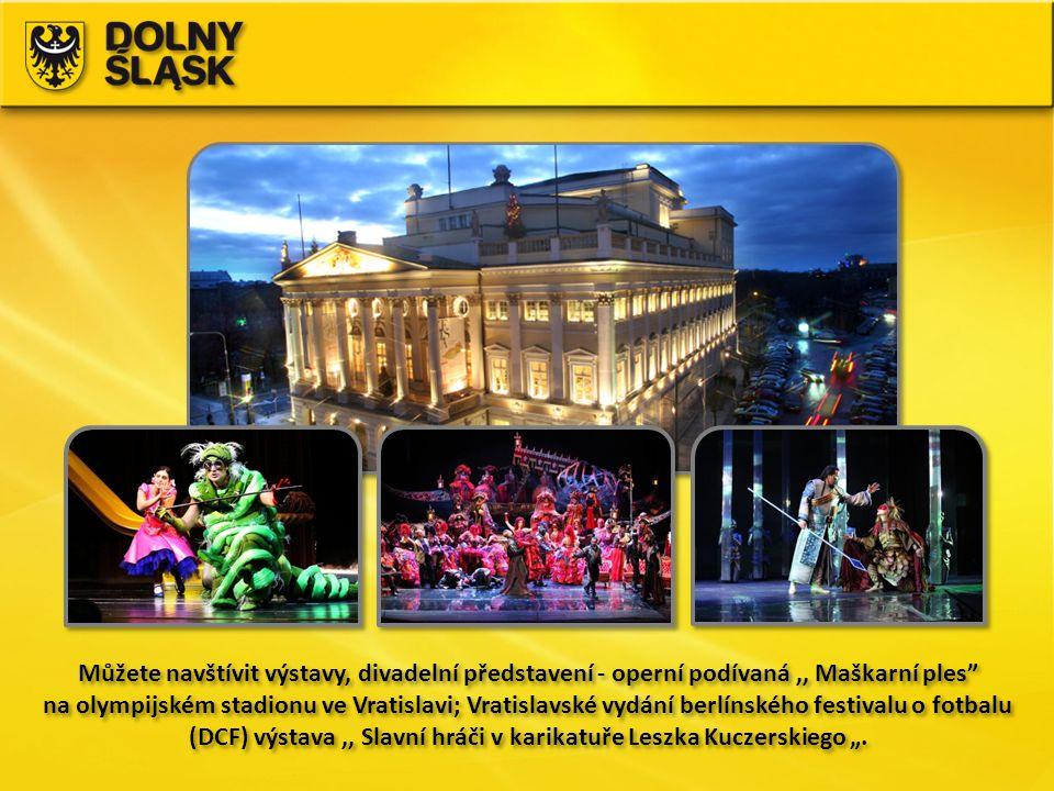 """Můžete navštívit výstavy, divadelní představení - operní podívaná,, Maškarní ples"""" na olympijském stadionu ve Vratislavi; Vratislavské vydání berlínsk"""
