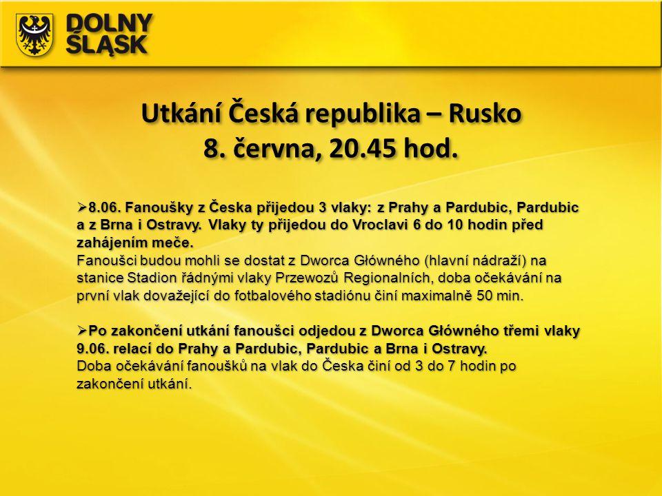 Utkání Česká republika – Rusko 8. června, 20.45 hod. Utkání Česká republika – Rusko 8. června, 20.45 hod.  8.06. Fanoušky z Česka přijedou 3 vlaky: z