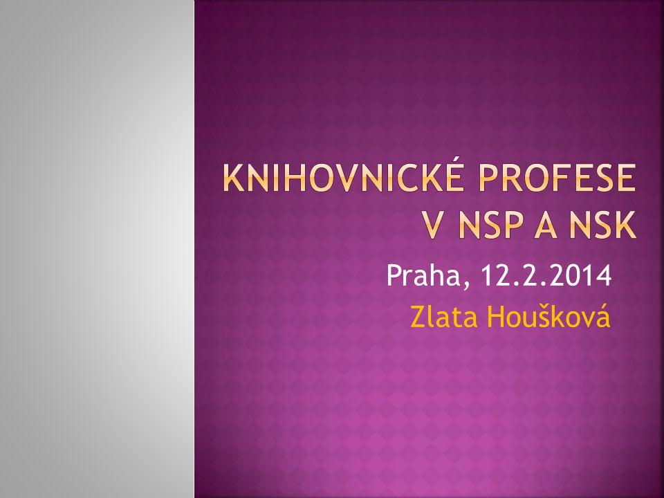 Praha, 12.2.2014 Zlata Houšková
