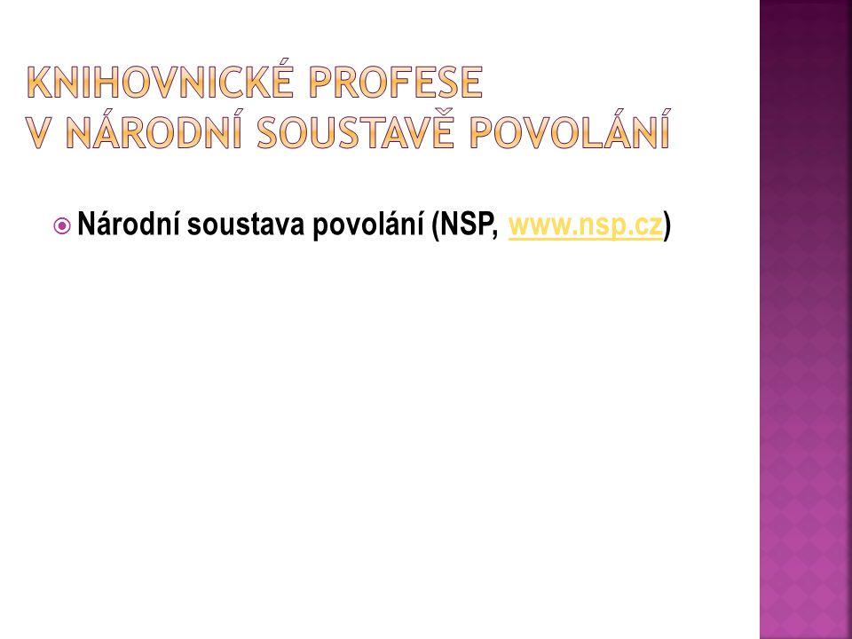  Národní soustava povolání (NSP, www.nsp.cz)www.nsp.cz