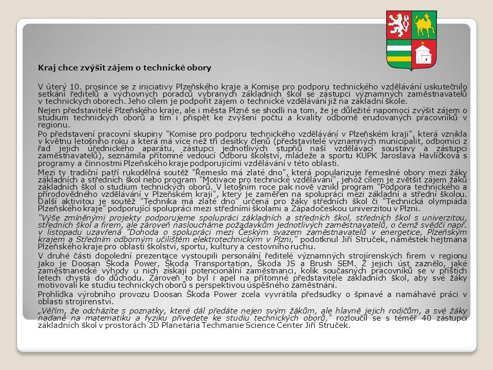 Kraj chce zvýšit zájem o technické obory V úterý 10. prosince se z iniciativy Plzeňského kraje a Komise pro podporu technického vzdělávání uskutečnilo