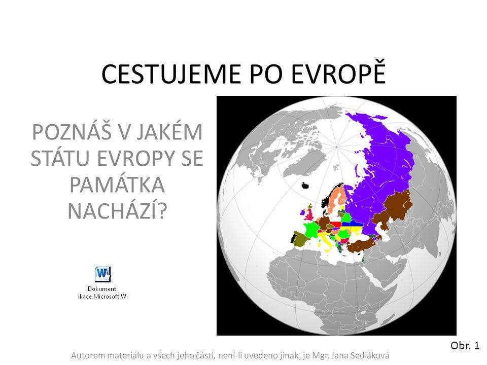 Nejdříve si prohlédni mapu Evropy.Obr.