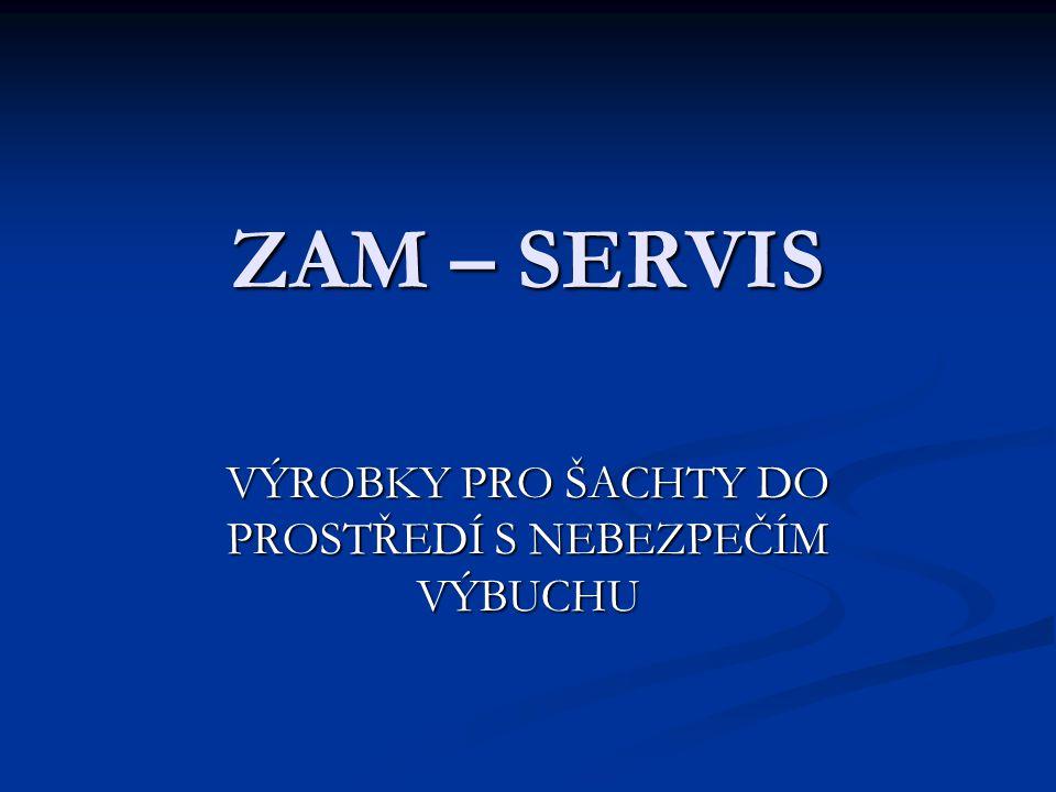 ZAM – SERVIS, s.r.o. Jsme soukromá nezávislá firma.