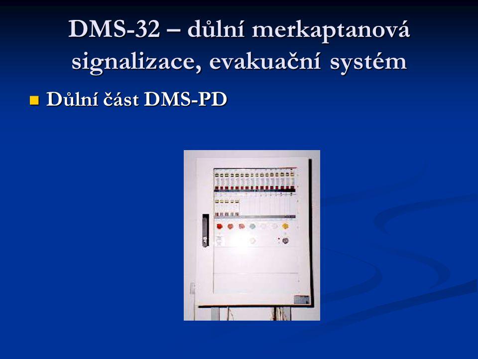 DMS-32 – důlní merkaptanová signalizace, evakuační systém  Důlní část DMS-PD