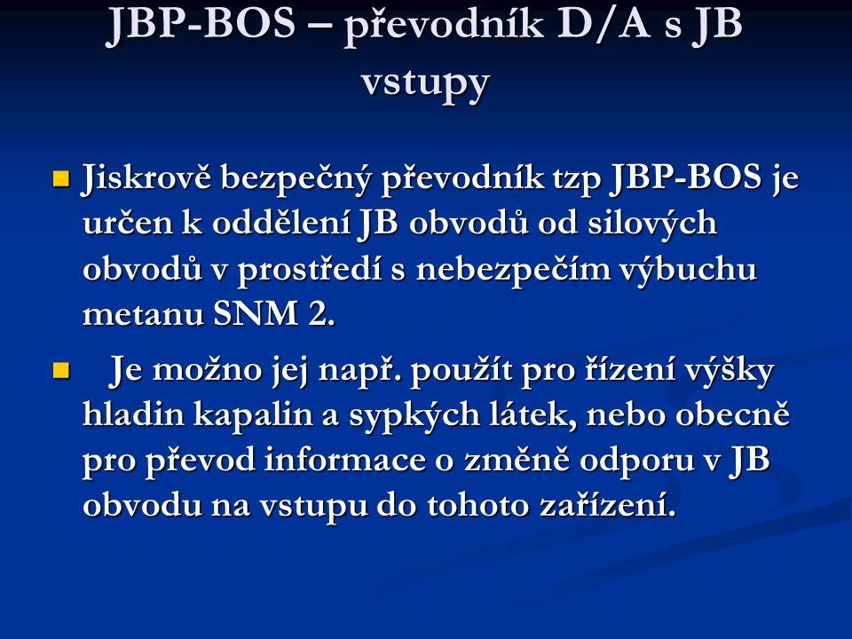  Jiskrově bezpečný převodník tzp JBP-BOS je určen k oddělení JB obvodů od silových obvodů v prostředí s nebezpečím výbuchu metanu SNM 2.  Je možno j