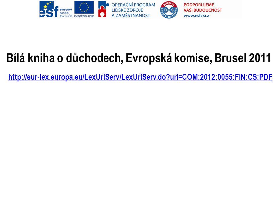 Bílá kniha o důchodech, Evropská komise, Brusel 2011 http://eur-lex.europa.eu/LexUriServ/LexUriServ.do?uri=COM:2012:0055:FIN:CS:PDF