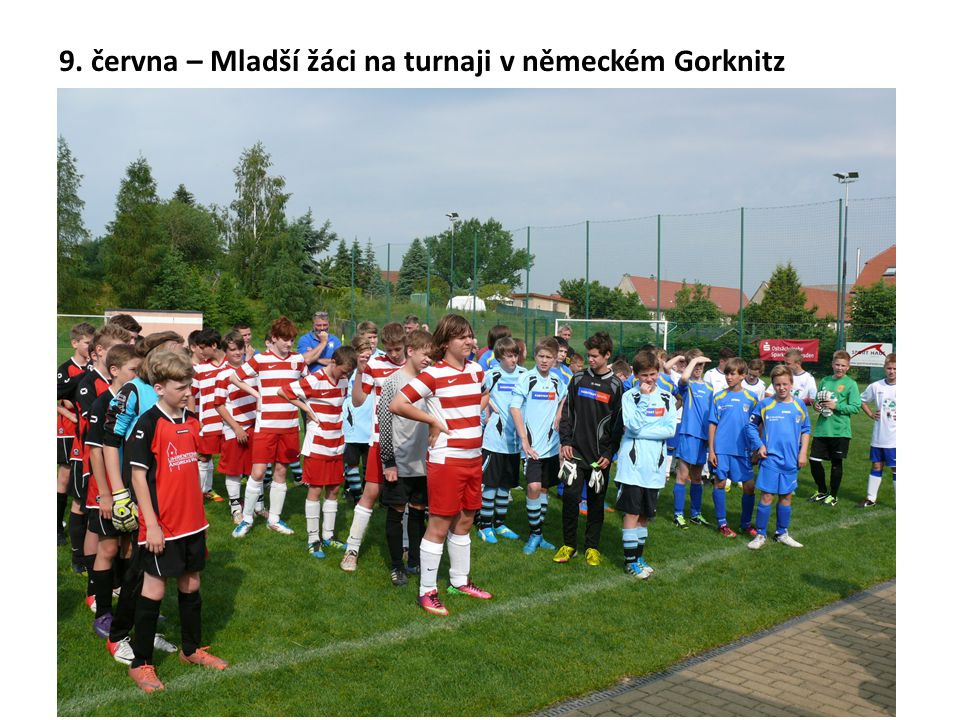 9. června – Mladší žáci na turnaji v německém Gorknitz