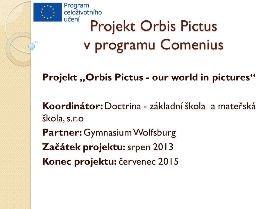 """Projekt Orbis Pictus v programu Comenius Projekt """"Orbis Pictus - our world in pictures"""" Koordinátor: Doctrina - základní škola a mateřská škola, s.r.o"""