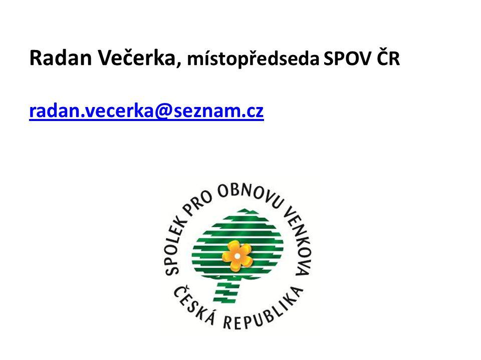 Radan Večerka, místopředseda SPOV ČR radan.vecerka@seznam.cz radan.vecerka@seznam.cz