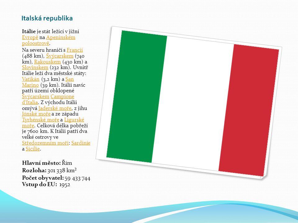 Italská republika Itálie je stát ležící v jižní Evropě na Apeninském poloostrově.