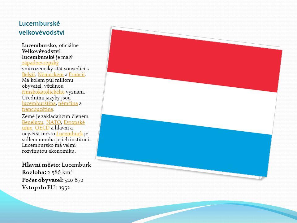 Lucemburské velkovévodství Lucembursko, oficiálně Velkovévodství lucemburské je malý západoevropský vnitrozemský stát sousedící s Belgií, Německem a Francií.
