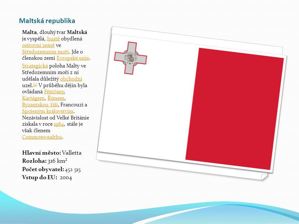 Maltská republika Malta, dlouhý tvar Maltská je vyspělá, hustě obydlená ostrovní země ve Středozemním moři.