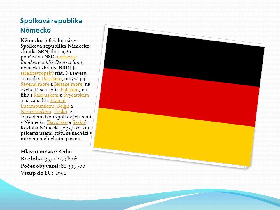 Spolková republika Německo Německo (oficiální název Spolková republika Německo, zkratka SRN, do r.