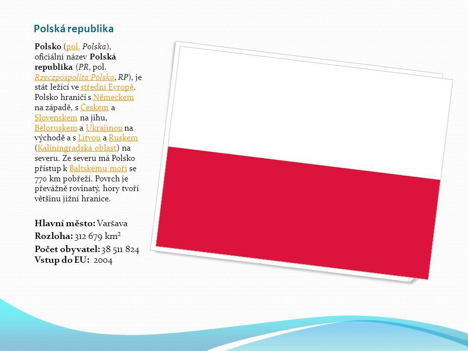 Polská republika Polsko (pol.Polska), oficiální název Polská republika (PR, pol.