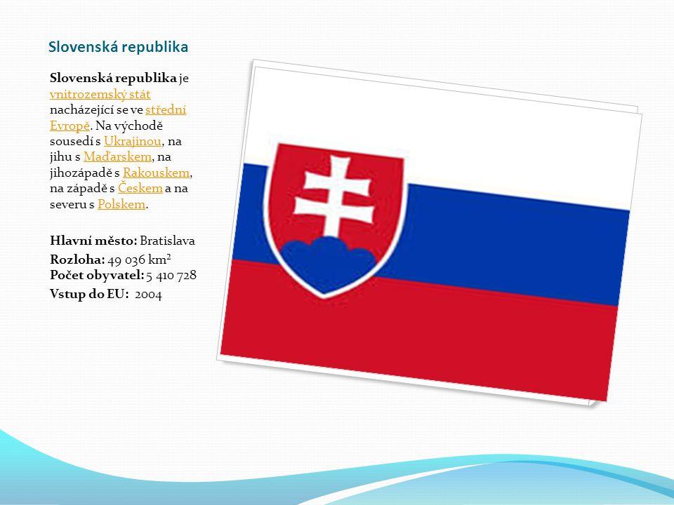 Slovenská republika Slovenská republika je vnitrozemský stát nacházející se ve střední Evropě.