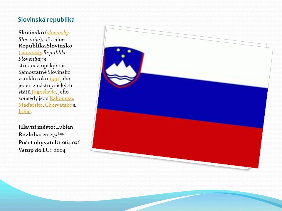 Slovinská republika Slovinsko (slovinsky Slovenija), oficiálně Republika Slovinsko (slovinsky Republika Slovenija; je středoevropský stát.