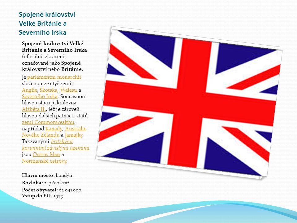 Spojené království Velké Británie a Severního Irska Spojené království Velké Británie a Severního Irska (oficiálně zkráceně označované jako Spojené království nebo Británie.