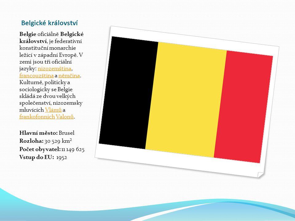 Belgické království Belgie oficiálně Belgické království, je federativní konstituční monarchie ležící v západní Evropě.