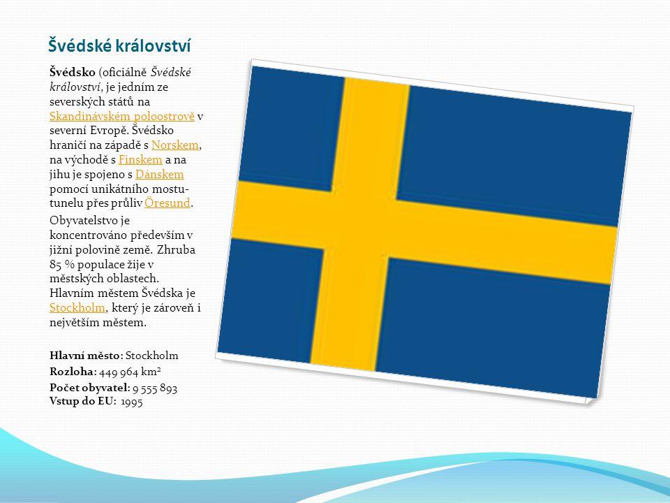 Švédské království Švédsko (oficiálně Švédské království, je jedním ze severských států na Skandinávském poloostrově v severní Evropě.