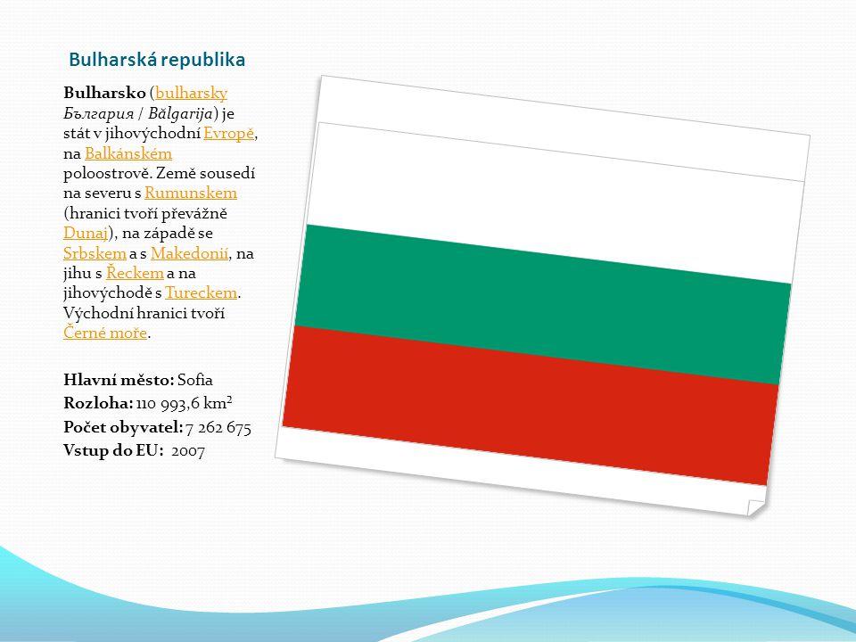 Bulharská republika Bulharsko (bulharsky България / B ă lgarija) je stát v jihovýchodní Evropě, na Balkánském poloostrově.