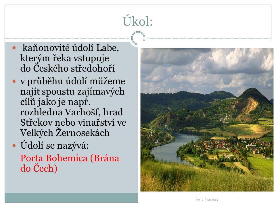 Úkol:  kaňonovité údolí Labe, kterým řeka vstupuje do Českého středohoří  v průběhu údolí můžeme najít spoustu zajímavých cílů jako je např. rozhled
