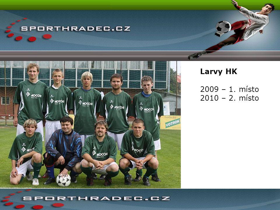 Larvy HK 2009 – 1. místo 2010 – 2. místo