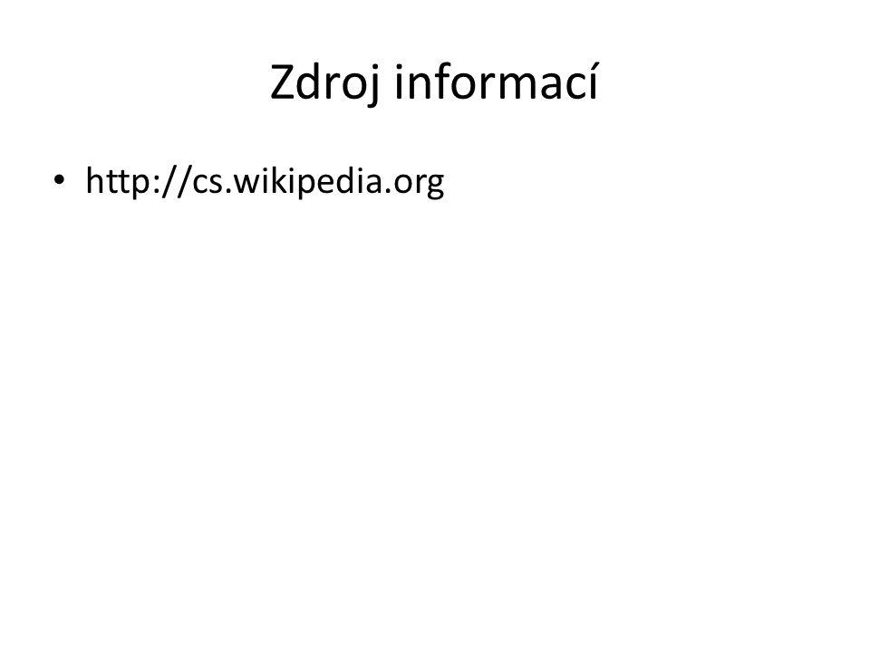 Zdroj informací • http://cs.wikipedia.org