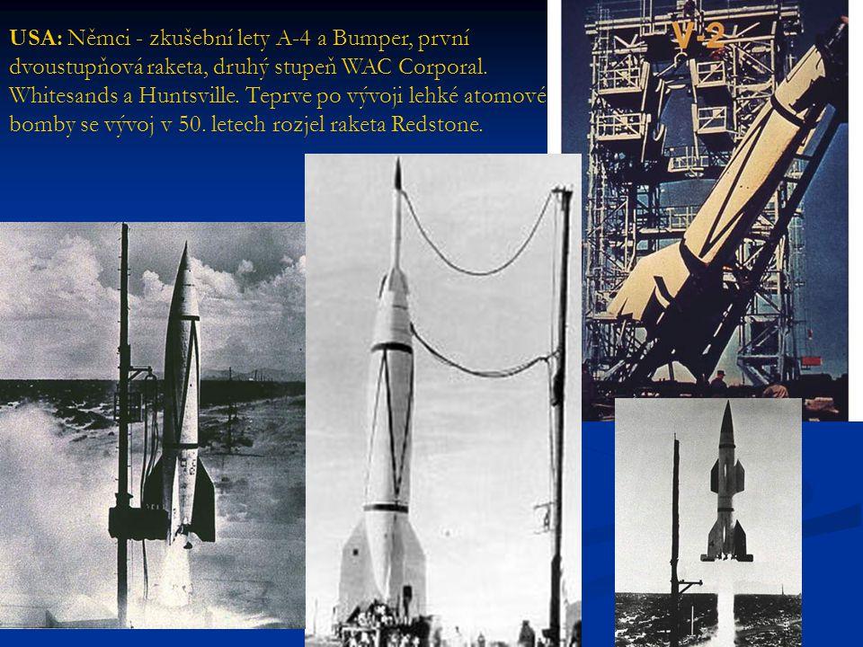 USA: Němci - zkušební lety A-4 a Bumper, první dvoustupňová raketa, druhý stupeň WAC Corporal. Whitesands a Huntsville. Teprve po vývoji lehké atomové