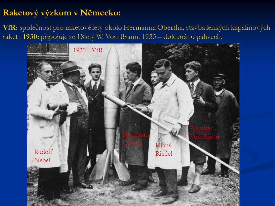 Raketový výzkum v Německu: VfR: společnost pro raketové lety okolo Hermanna Obertha, stavba lehkých kapalinových raket. 1930: připojuje se 18letý W. V