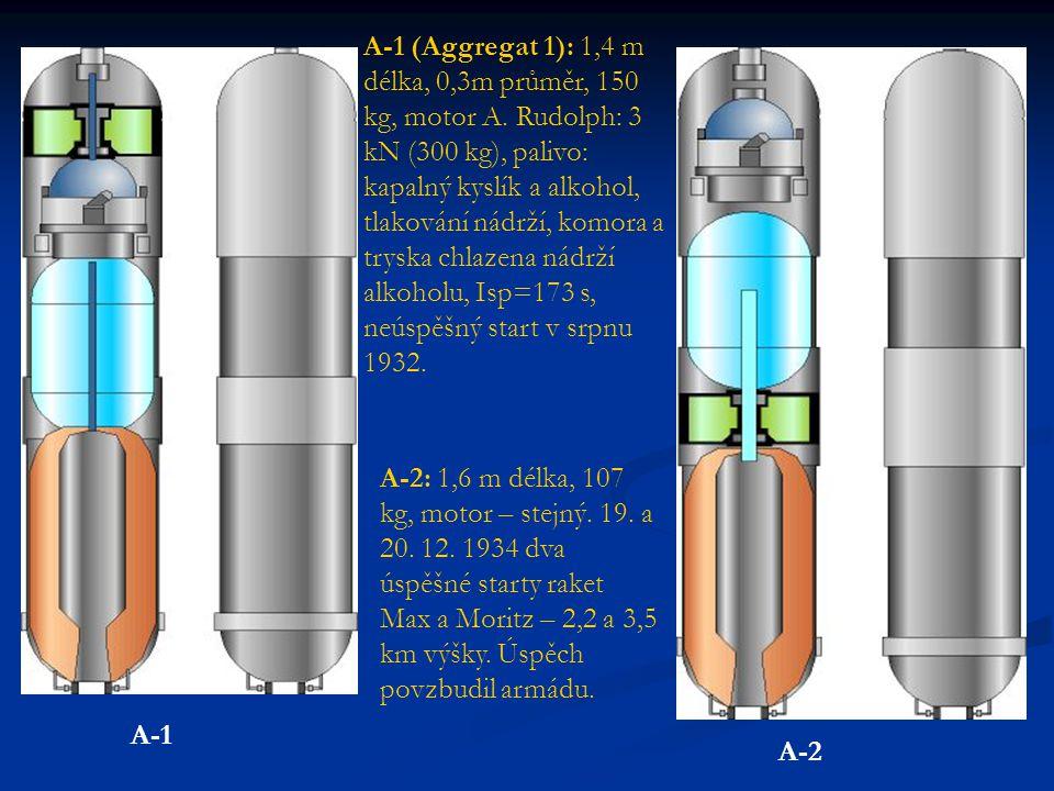 A-1 (Aggregat 1): 1,4 m délka, 0,3m průměr, 150 kg, motor A. Rudolph: 3 kN (300 kg), palivo: kapalný kyslík a alkohol, tlakování nádrží, komora a trys