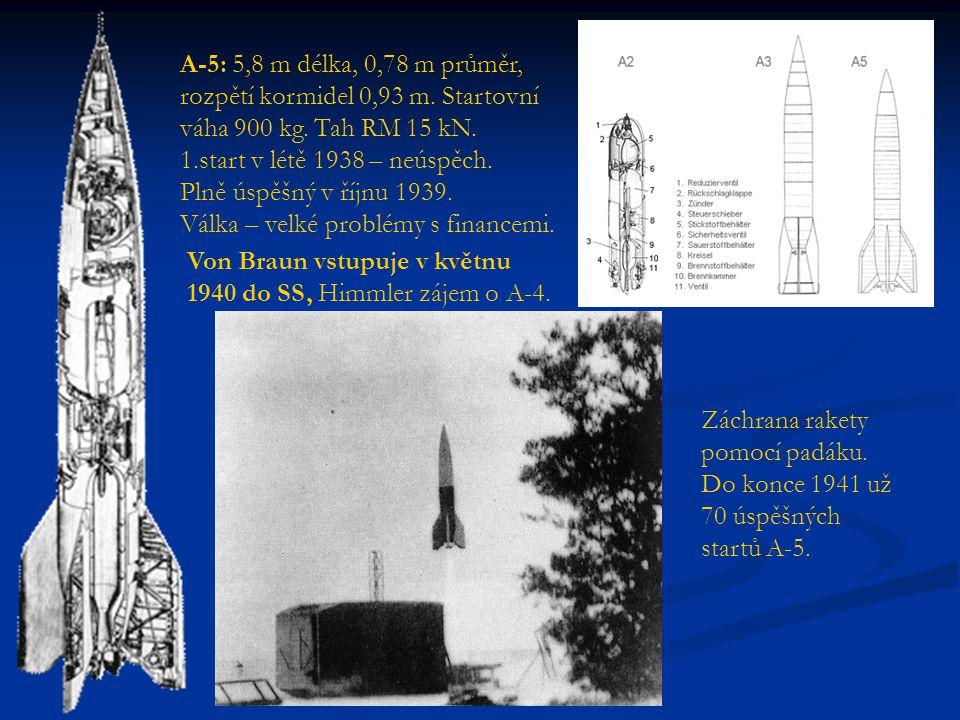 A-5: 5,8 m délka, 0,78 m průměr, rozpětí kormidel 0,93 m. Startovní váha 900 kg. Tah RM 15 kN. 1.start v létě 1938 – neúspěch. Plně úspěšný v říjnu 19