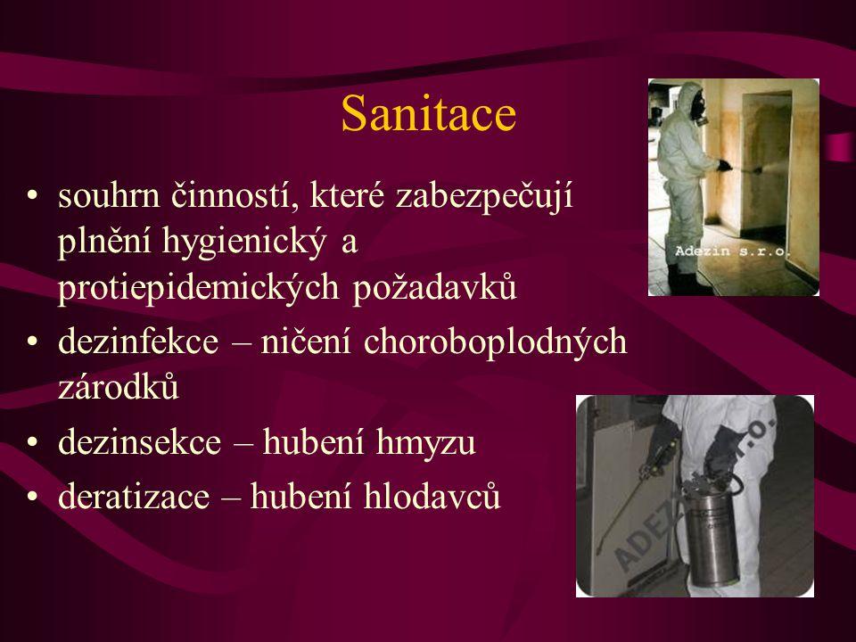 Sanitace •souhrn činností, které zabezpečují plnění hygienický a protiepidemických požadavků •dezinfekce – ničení choroboplodných zárodků •dezinsekce