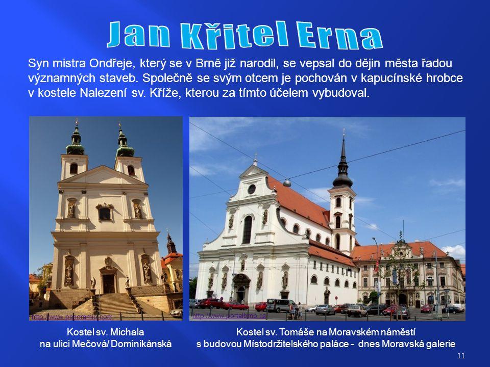 Syn mistra Ondřeje, který se v Brně již narodil, se vepsal do dějin města řadou významných staveb.