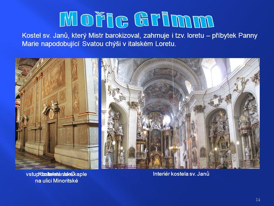 Kostel sv.Janů, který Mistr barokizoval, zahrnuje i tzv.