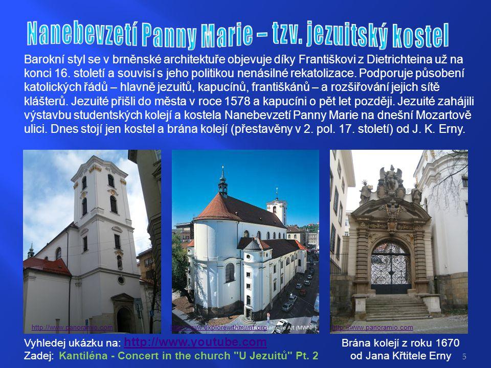 Barokní styl se v brněnské architektuře objevuje díky Františkovi z Dietrichteina už na konci 16.