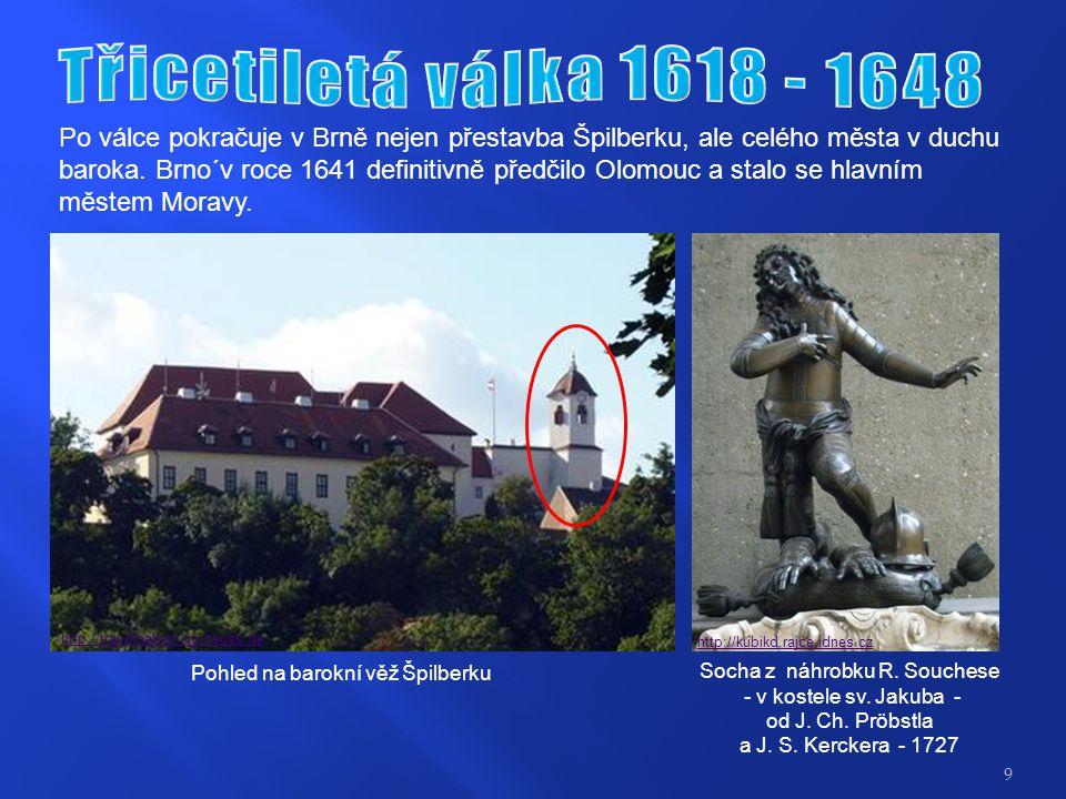http://traumhaben.kjg-neuss.de http://kubikd.rajce.idnes.cz Pohled na barokní věž Špilberku Po válce pokračuje v Brně nejen přestavba Špilberku, ale celého města v duchu baroka.