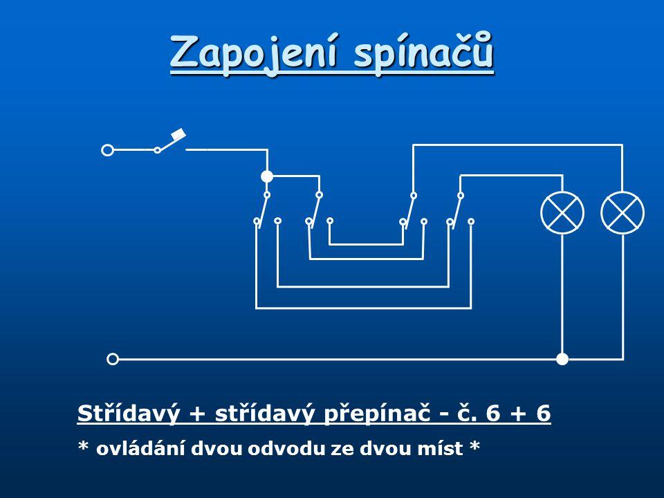 Zapojení spínačů Střídavý + střídavý přepínač - č. 6 + 6 * ovládání dvou odvodu ze dvou míst *