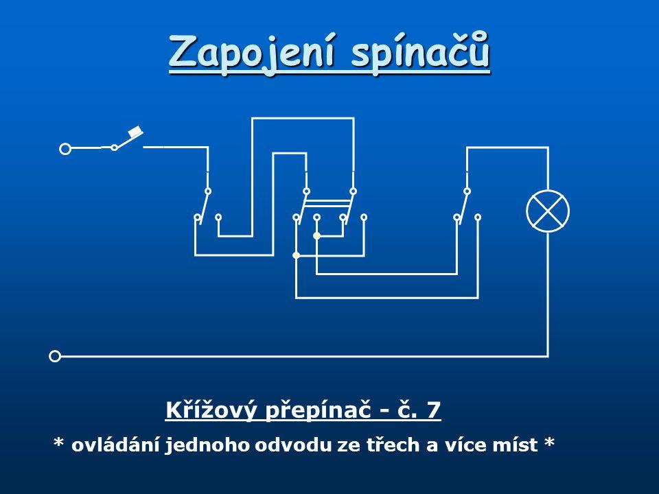 Zapojení spínačů Křížový přepínač - č. 7 * ovládání jednoho odvodu ze třech a více míst *