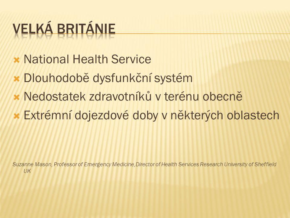  National Health Service  Dlouhodobě dysfunkční systém  Nedostatek zdravotníků v terénu obecně  Extrémní dojezdové doby v některých oblastech Suza