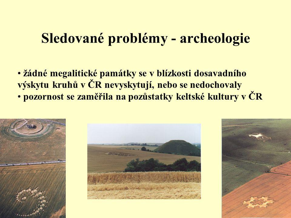 Sledované problémy - archeologie • žádné megalitické památky se v blízkosti dosavadního výskytu kruhů v ČR nevyskytují, nebo se nedochovaly • pozornos