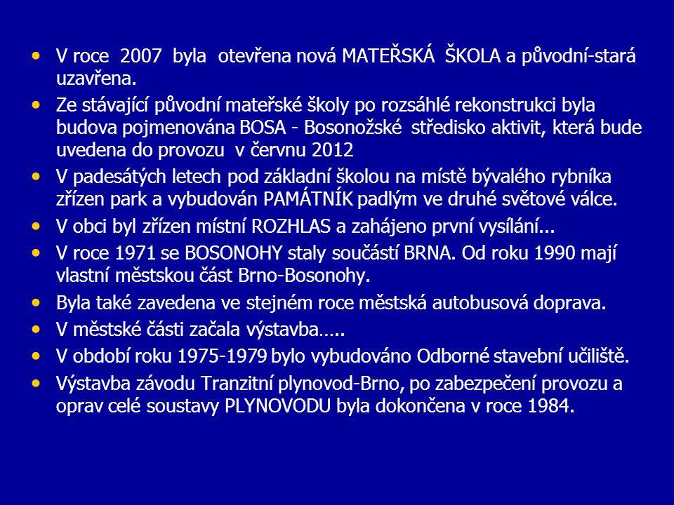 • 28 října 1926 bylo otevřeno v obci KINO SVOBODA, umístěné v hostinci u Briknerů, kde měli těž sídlo SOKOL, HASIČSKÁ JEDNOTA a další spolky…. • V roc