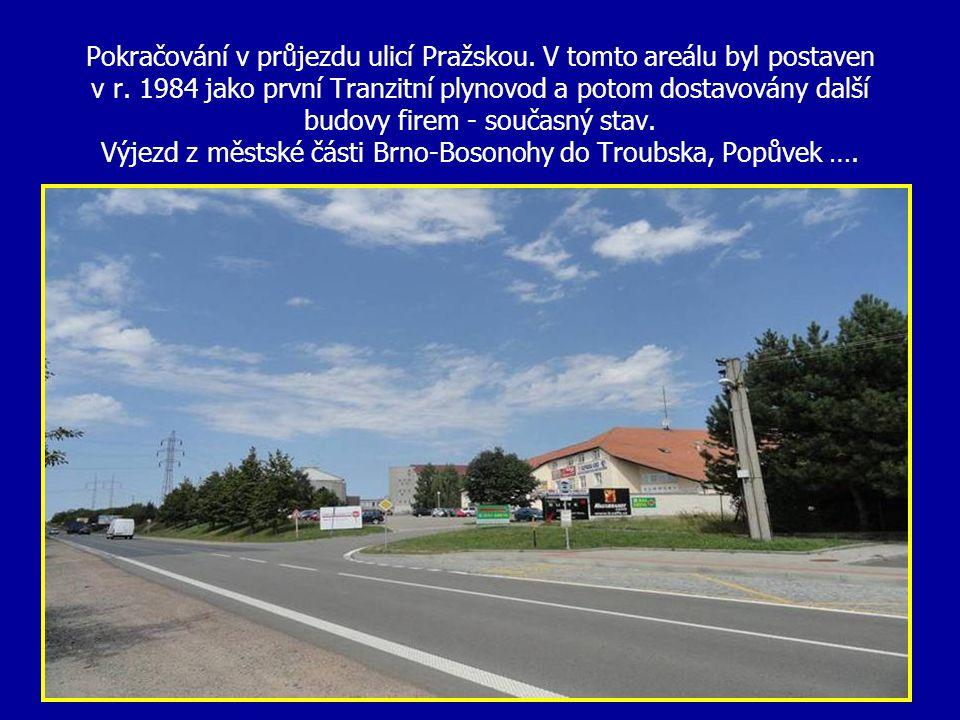 Výjezd z ulice do Troubska, Ostopovic a Střelic….. Průjezdu obcí, ul. Pražskou na dalším snímku!!!