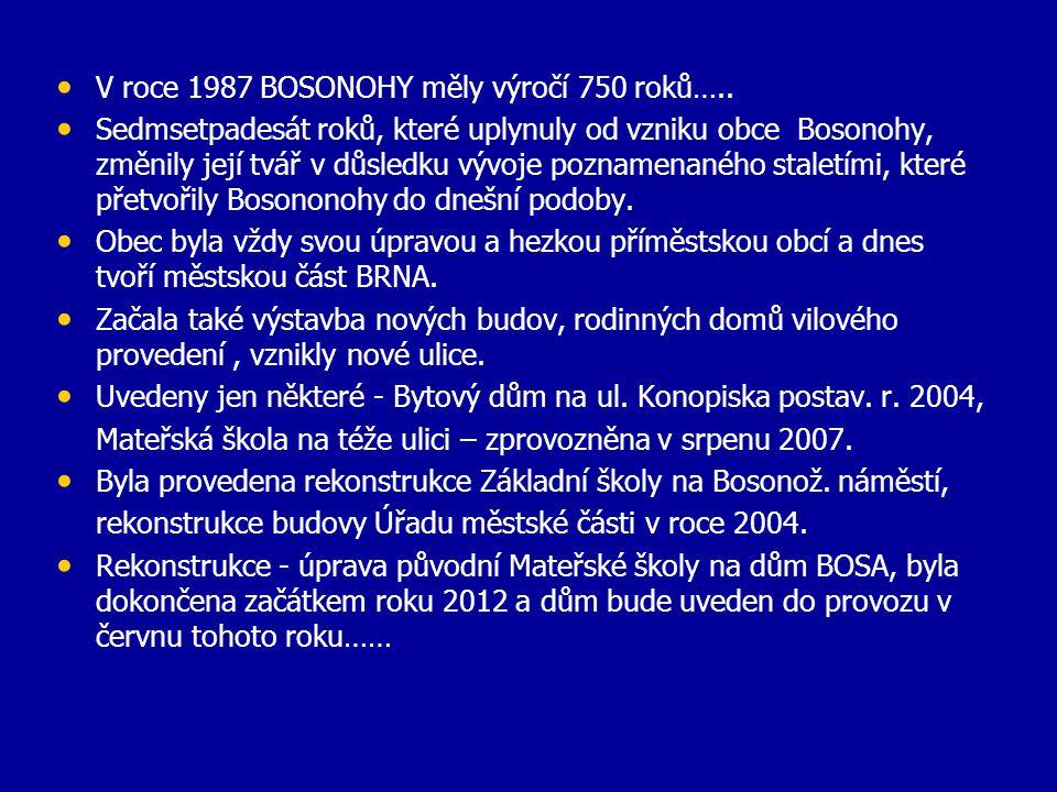 • V roce 2007 byla otevřena nová MATEŘSKÁ ŠKOLA a původní-stará uzavřena. • Ze stávající původní mateřské školy po rozsáhlé rekonstrukci byla budova p