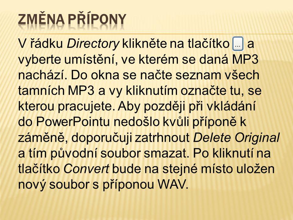 V řádku Directory klikněte na tlačítko a vyberte umístění, ve kterém se daná MP3 nachází. Do okna se načte seznam všech tamních MP3 a vy kliknutím ozn